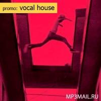 PROMO: Vocal House (добавлено с 17 марта по 5 июня 2014)